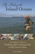 Fly Fishing the Inland Oceans