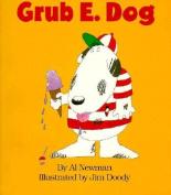 Grub E. Dog