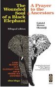 The Wounded Soul of a Black elephant/L'ame Blessee d'un Elephant Noir