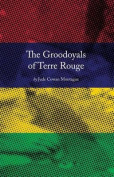The Groodoyals of Terre Rouge