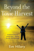 Beyond the Toxic Harvest