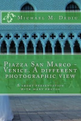 Piazza San Marco - Venice. a Different Photographic View