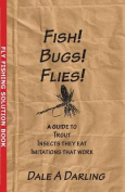 Fish! Bugs! Flies!
