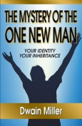 The Mystery of the One New Man