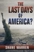 The Last Days of America?