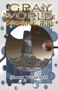 Gray World: Stealing Fire