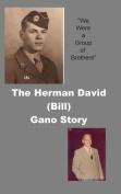 The Herman David (Bill) Gano Story