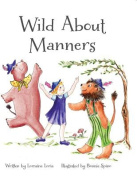 Wild about Manners