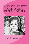 Tales of Pee Pot Pollies and Paper Dollies