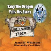 Yang the Dragon Tells His Story, Halloween Train