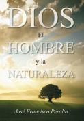 Dios, El Hombre y La Naturaleza [Spanish]