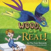 Wood, You Be Real!