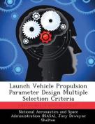 Launch Vehicle Propulsion Parameter Design Multiple Selection Criteria