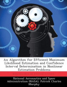 An Algorithm for Efficient Maximum Likelihood Estimation and Confidence Interval Determination in Nonlinear Estimation Problems