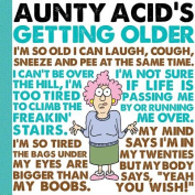 Aunty Acid's Getting Older