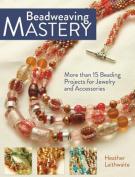 Beadweaving Mastery