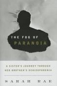The Fog of Paranoia