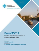 Euroitv 12 Proceedings of the 10th European Conference on Interactive TV and Video