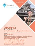Apchi '12 Proceedings of the 2012 Asia Pacific Conference on Computer-Human Interaction