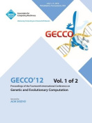 Gecco 12 Proceedings of the Fourteenth International Conference on Genetic and Evolutionary Computation V1