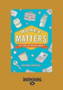 Money Matters  [Large Print]