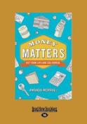 Money Matters  [Large Print]