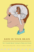 Rein in Your Brain