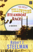 The Great Yellowstone Steamboat Race