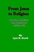 From Jesus to Religion
