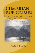 Cumbrian True Crimes