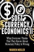 Soft Currency Economics II