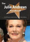 The Julie Andrews Handbook - Everything You Need to Know about Julie Andrews