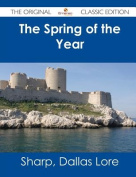 The Spring of the Year - The Original Classic Edition