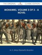 Mohawks, Volume 3 of 3 - A Novel - The Original Classic Edition
