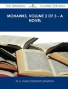 Mohawks, Volume 2 of 3 - A Novel - The Original Classic Edition