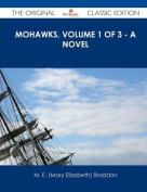 Mohawks, Volume 1 of 3 - A Novel - The Original Classic Edition