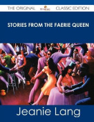 Stories from the Faerie Queen - The Original Classic Edition