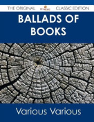 Ballads of Books - The Original Classic Edition