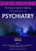 The American Psychiatric Publishing Textbook of Psychiatry