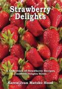 Strawberry Delights Cookbook