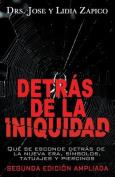 Detras de La Iniquidad [Spanish]