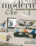 Modern Bee 13 Quilts to Make with Friends
