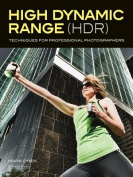 High Dynamic Range (Hdr) Techniques for Professional Photographers