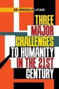Three Major Challenges to Humanity in the 21st Century