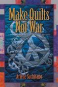 Make Quilts Not War
