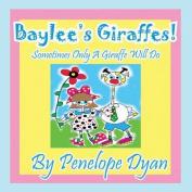 Baylee's Giraffes! Sometimes Only A Giraffe Will Do