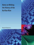 Notes on Writing the History of the Ku Klux Klan
