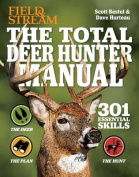 The Total Deer Hunter Manual (Field & Stream)  : 345 Hunting Skills You Need