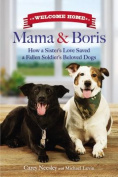 Welcome Home Mama and Boris