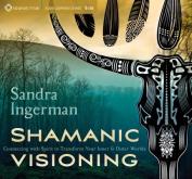 Shamanic Visioning [Audio]